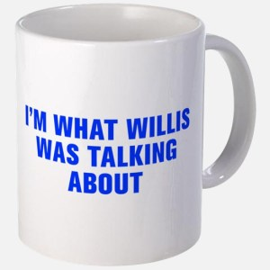 i_m_what_willis_was_talking_aboutakz_blue_mugs
